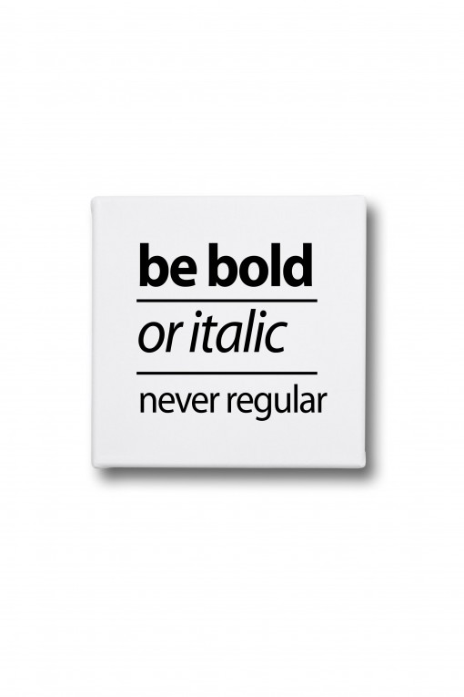 Canvas Be bold or italic, never regular