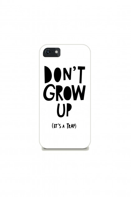 Phone case Don't Grow Up It's A Trap