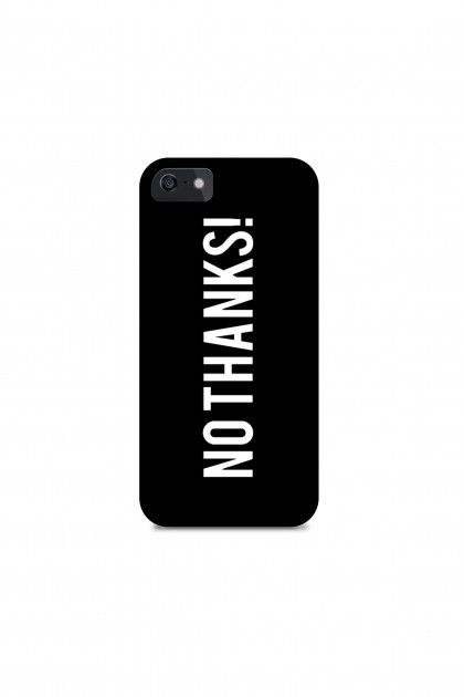 Phone case NO THANKS !