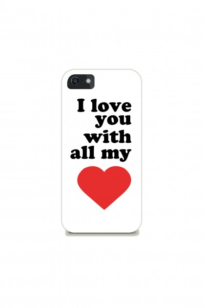 Phone case I love you with all my heart