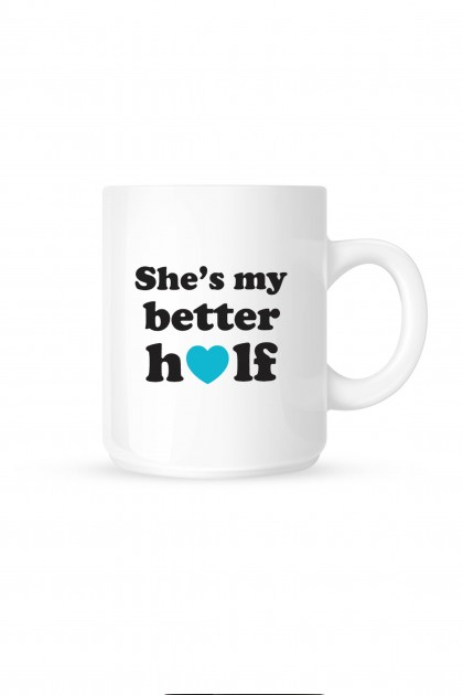 Mug She's My Better Half