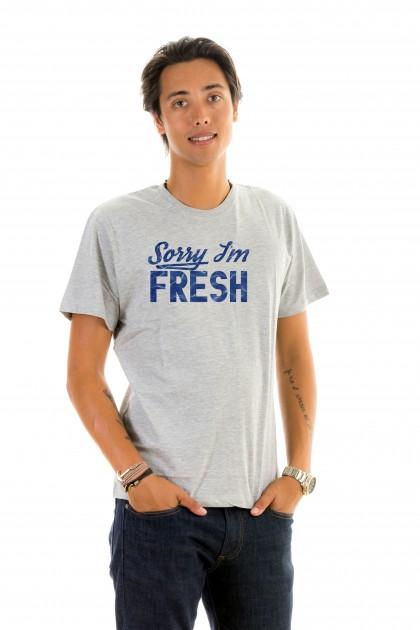 T-shirt Sorry I'm Fresh