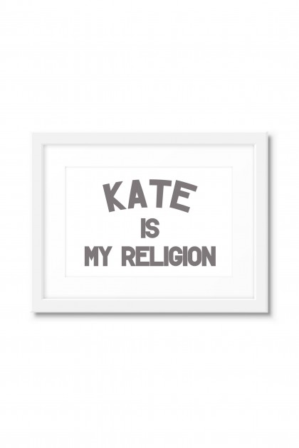 Poster with frame Kate Is My Religion