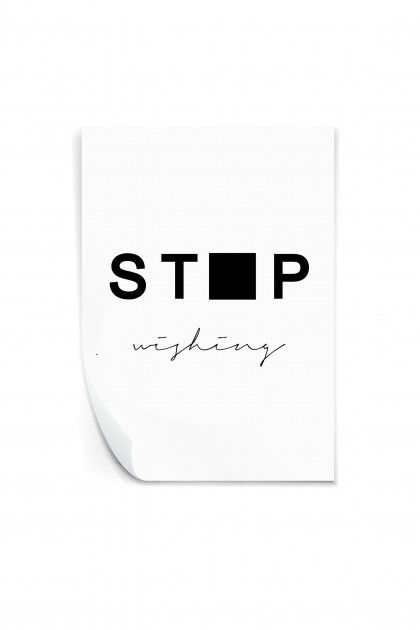Reusable sticker Stop Wishing