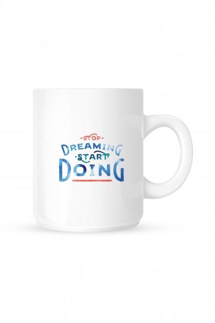 Mug Stop Dreaming, Start Doing