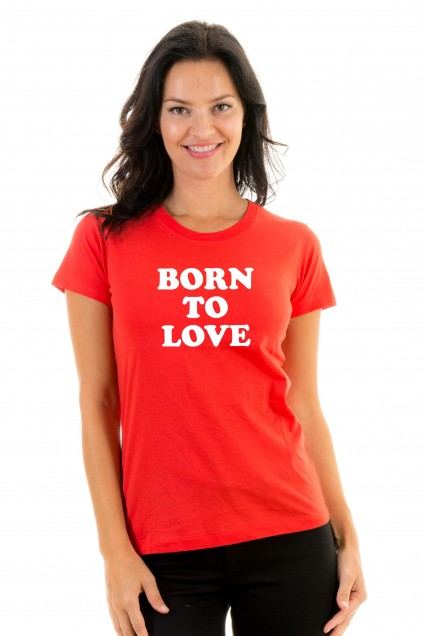T-shirt Born To Love