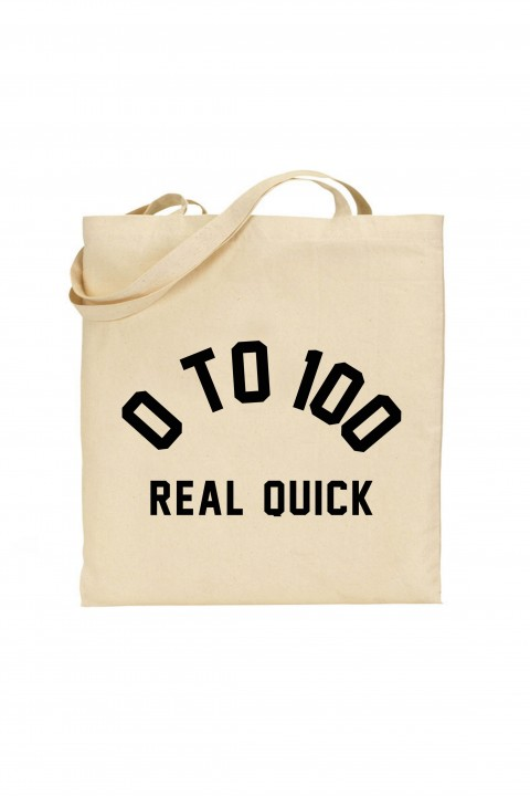 Tote bag 0 to 100 Real Quick