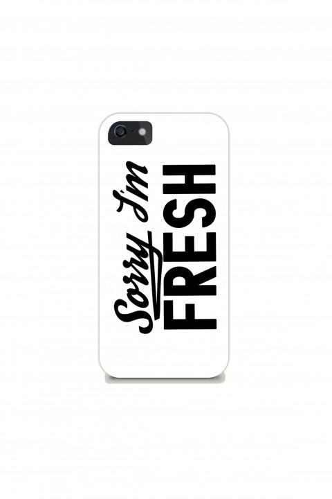 Phone case Sorry I'm Fresh