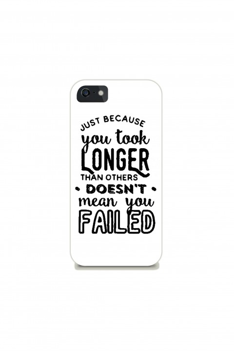 Phone case Just Because You Took Longer