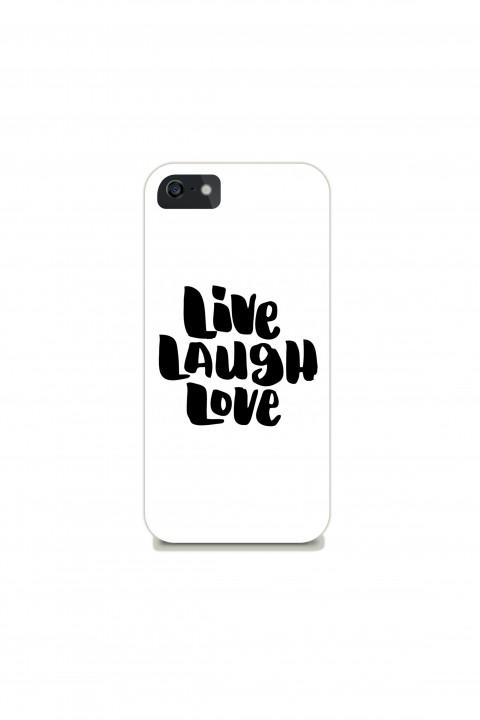 Phone case Live Laugh Love
