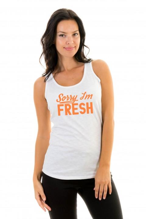 Tanktop Sorry I'm Fresh