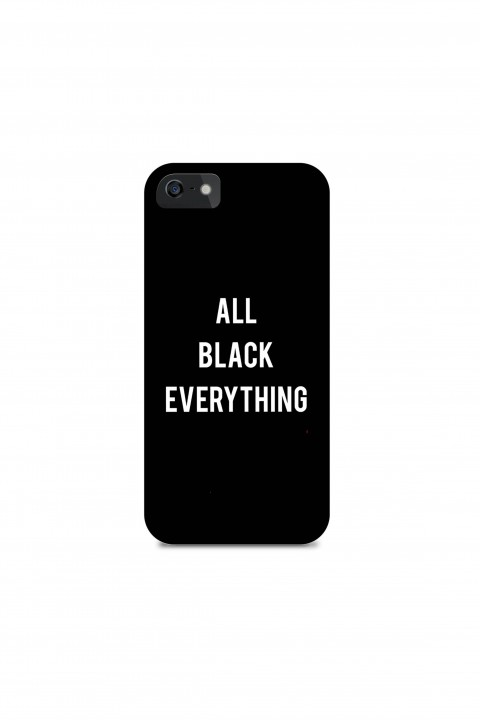 Phone case ALL BLACK EVERYTHING