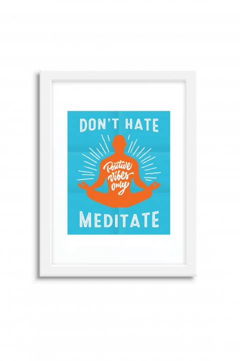 Poster with frame Don't hate meditate
