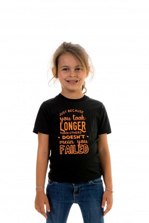T-shirt Kid Just Because You Took Longer
