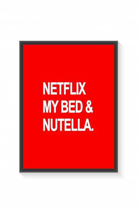 Poster with frame Netflix, my bed & nutella.