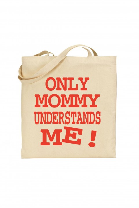 Tote bag Only Mommy understands me !