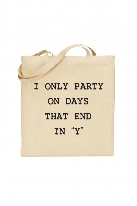 Tote bag I Only Party On Days That End In ''Y''