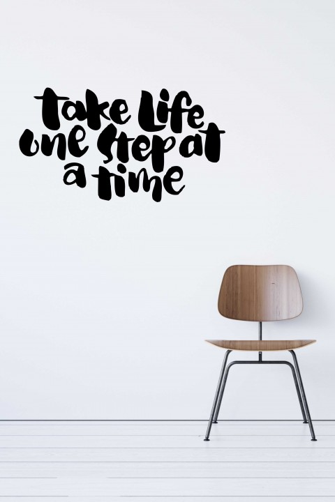 Vinyl wall sticker Take Life One Step At a Time