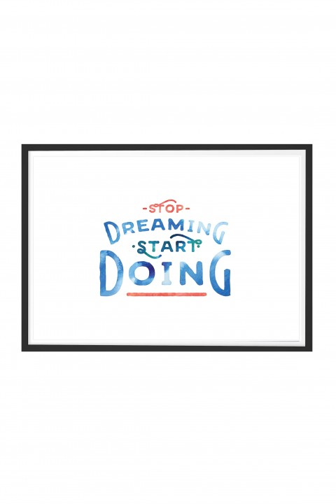 Poster with frame Stop Dreaming, Start Doing