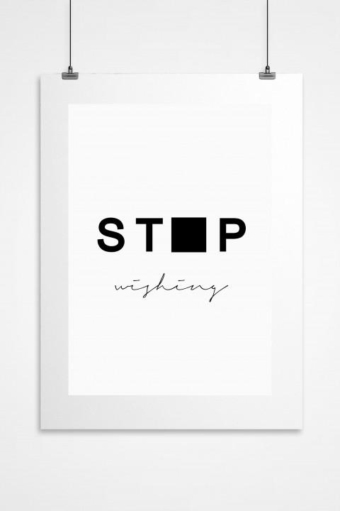 Poster Stop Wishing