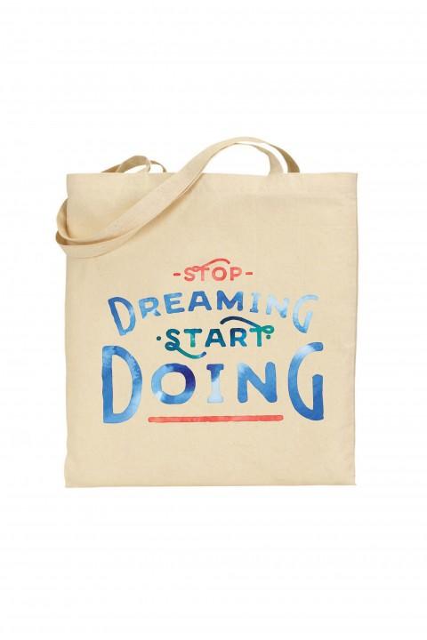 Tote bag Stop Dreaming, Start Doing