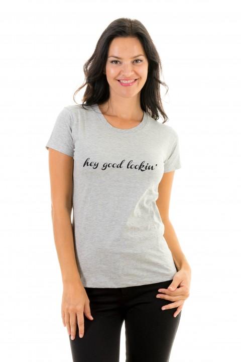 T-shirt Hey Good Lookin'