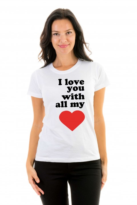 T-shirt I love you with all my heart