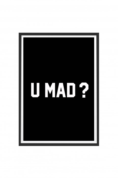 Poster with frame U MAD?