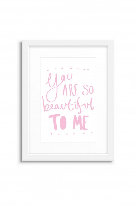 Poster with frame You Are So Beautiful